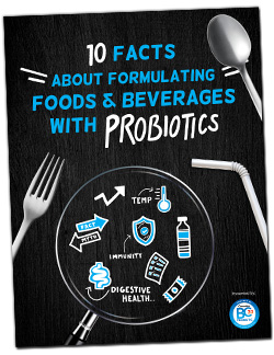 10 facts about formulating foods and beverages with probiotics